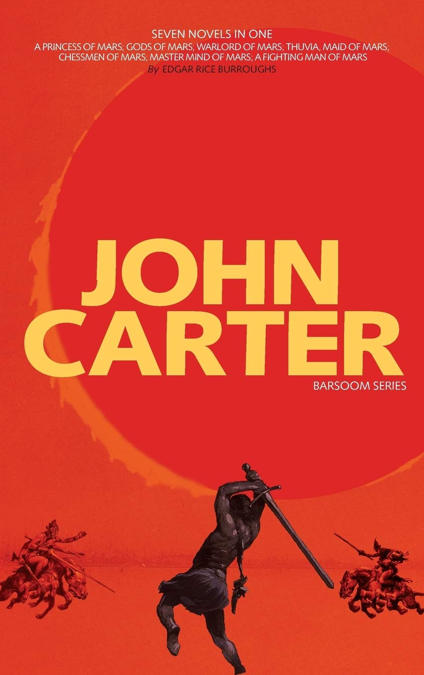 John Carter: Barsoom Series (7 Novels) A Princess of Mars; Gods of Mars; Warlord of Mars; Thuvia, Maid of Mars; Chessmen of Mars; Master Mind of Mars; Fighting Man of Mars COMPLETE WITH ILLUSTRATIONS by Engage Books