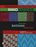 img - for Weaving Innovations from the Bateman Collection book / textbook / text book