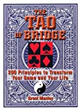 Whether you are a new or longtime bridge player, you know that bridge can serve as a metaphor for life itself. The Tao of Bridge, by Gold Life Master Brent Manley, shows you how to adapt the principles of playing this classic game to face challenges ...