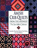 Amish Crib Quilts from the Midwest: The Sara Millier Collection