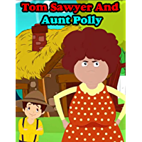 Tom Sawyer And Aunt Polly | Fairy Tales In English: English Stories For Kids | Moral Stories For Kids (English Edition)