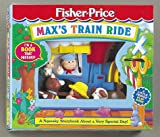 Max's Train Ride, Fisher-Price Staff and Susan Hood, 1575841835
