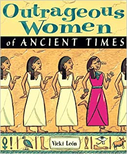 Book Outrageous Women of Ancient Times