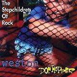 weston digital - Weston/Doc Hopper: The Stepchildren Of Rock