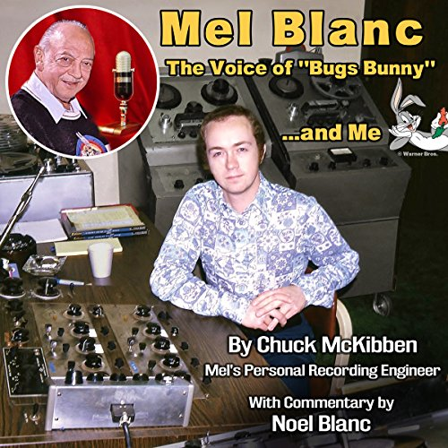 Hollywood Bunny - Mel Blanc, the Voice of Bugs Bunny.and Me: Inside the Studio with Hollywood's Man of 1,000 Voices