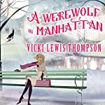 A Werewolf in Manhattan: Wild About You, Book 1   Vicki Lewis Thompson
