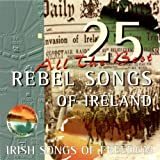 25 Rebel Songs Of Ireland