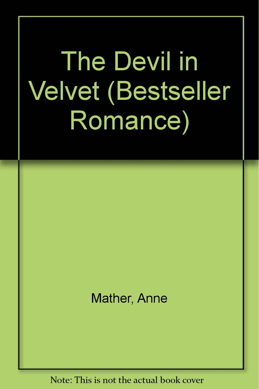 The Devil in Velvet (Bestseller Romance): Anne Mather: 9780263744651:  Amazon.com: Books