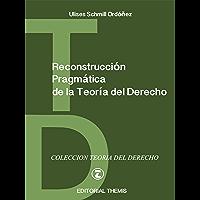 Reconstrucción Pragmática de la Teoría del Derecho
