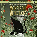 Monstrous Affections: An Anthology of Beastly Tales | Kelly Link (editor),Gavin J. Grant (editor)