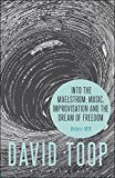 Into the Maelstrom: Music, Improvisation and the Dream of Freedom: Before 1970