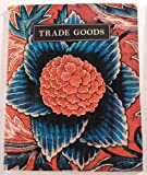 Trade Goods, Alice B. Beer, 0874742358