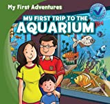 My First Trip to the Aquarium, Katie Kawa, 1433973014