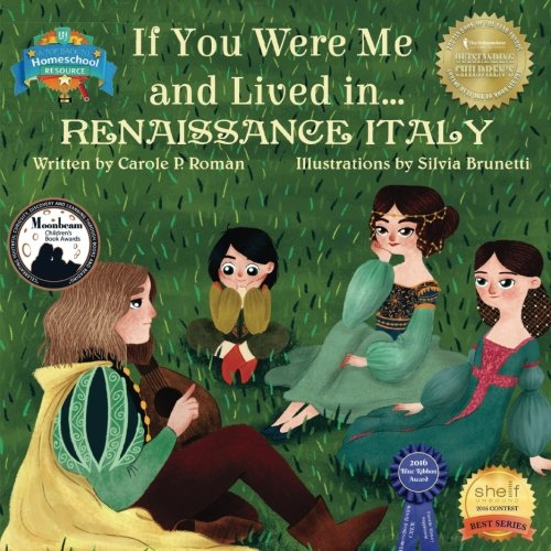 If You Were Me and Lived in...Renaissance Italy: An Introduction to Civilizations Throughout Time (Volume 7)
