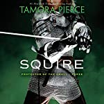 Squire: Book 3 of the Protector of the Small Quartet | Tamora Pierce