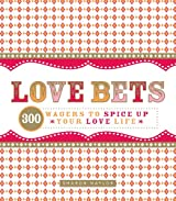 Love Bets: 300 Wagers to Spice Up Your Love Life