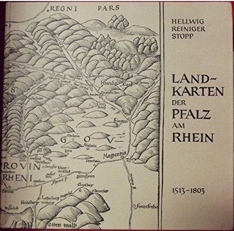 Landkarten der Pfalz am Rhein 1513-1803: Katalog der gedruckten Karten mit einer kartenhistorischen Einführung Gebundenes Buch – 1984 Fritz Hellwig Wolfgang Reiniger Klaus Stopp Dr.