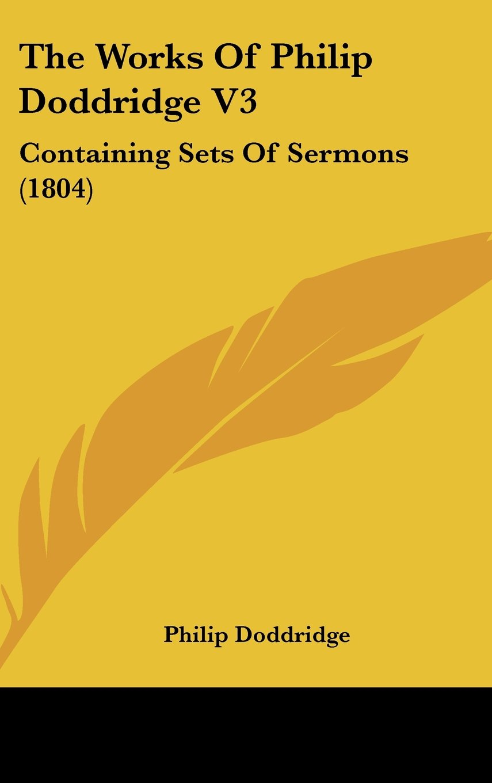 The Works Of Philip Doddridge V3: Containing Sets Of Sermons (1804) PDF