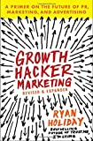 img - for Growth Hacker Marketing: A Primer on the Future of PR, Marketing, and Advertising book / textbook / text book