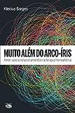 capa de Muito Além do Arco-Íris - Amor, Sexo e Relacionamentos na Terapia Homoafetiva