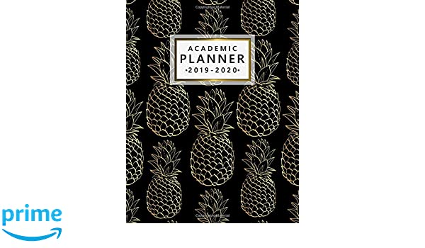 Academic Planner 2019-2020: Pretty Golden Pineapple Weekly ...