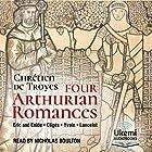 Four Arthurian Romances Hörbuch von Chrétien de Troyes Gesprochen von: Nicholas Boulton