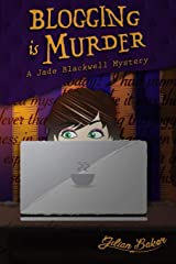 Blogging is Murder: A Jade Blackwell Mystery (Volume 1) Paperback
