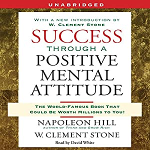 Success Through a Positive Mental Attitude Audiobook