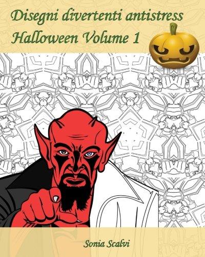 Disegni divertenti antistress - Halloween - Volume 1: È arrivato il momento di festeggiare Halloween! (Italian (Mandala Halloween Da Colorare)