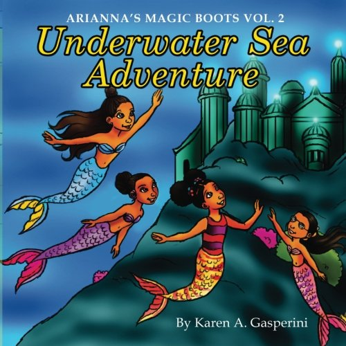 Arianna's Magic Boots Vol. 2: Underwater Sea Adventure (Volume 2)