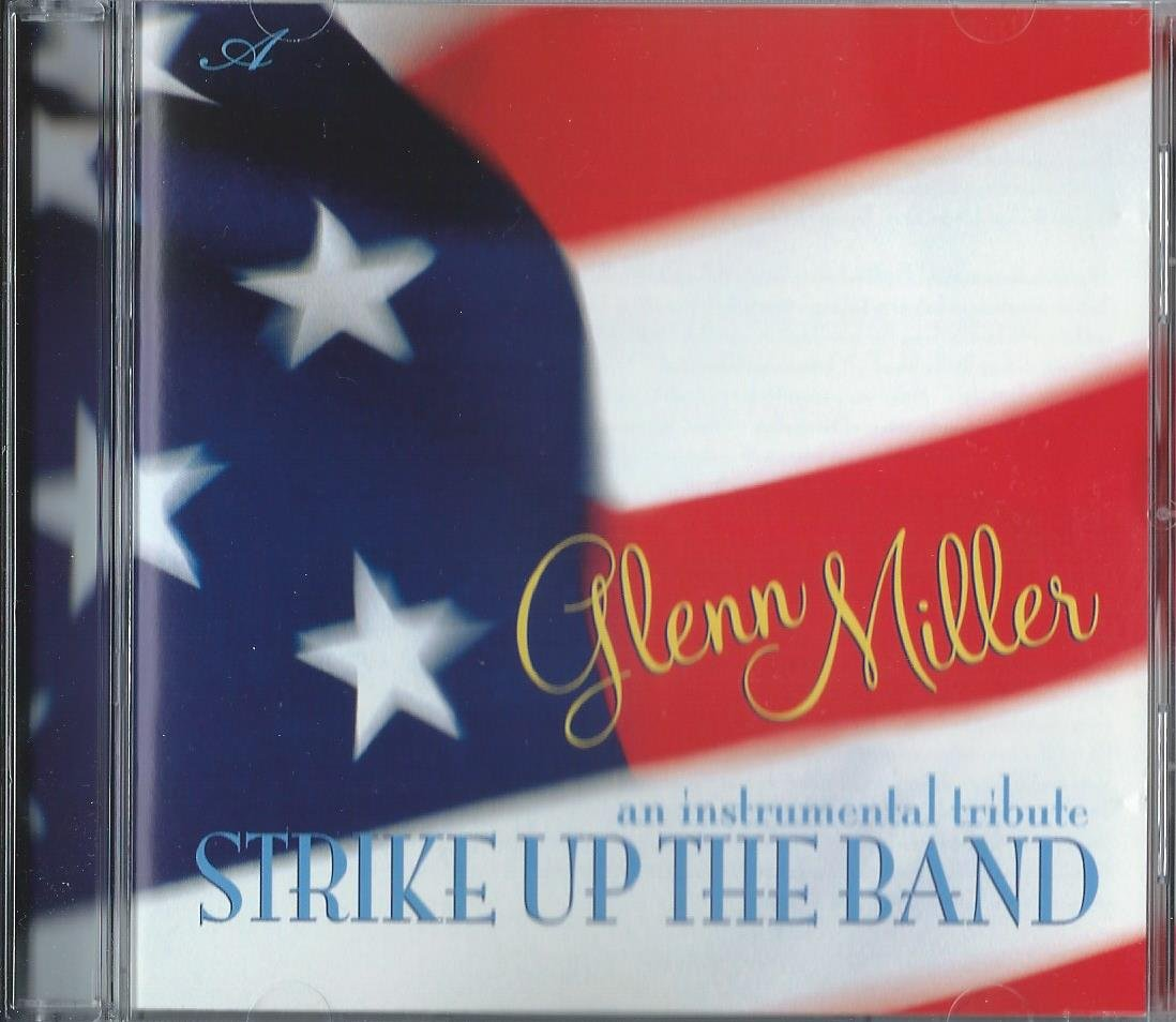 Glenn Miller: An Instrumental Tribute: Strike Up the Band by Avalon