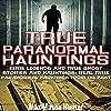 True Paranormal Hauntings