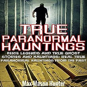 True Paranormal Hauntings Audiobook