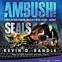 Ambush!: SEALs, Book 1 Audiobook by Kevin D. Randle Narrated by Mark Holcomb, Amy Church