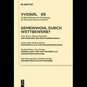 Gemeinwohl durch Wettbewerb?: Berichte und Diskussionen auf der Tagung der Vereinigung der Deutschen Staatsrechtslehrer…