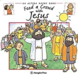 Feed a Crowd with Jesus: Action Rhyme Books (Action Rhyme Bible Stories)
