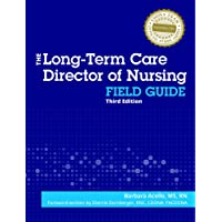 The Long Term Care Director of Nursing's Field Guide, Third Edition