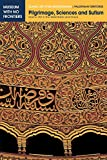 Pilgrimage, Sciences and Sufism: Islamic Art in the