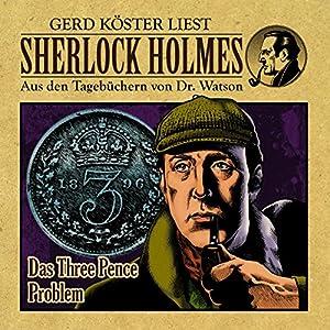 Das Three Pence Problem (Sherlock Holmes: Aus den Tagebüchern von Dr. Watson) Hörbuch