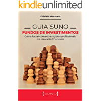 Guia Suno Fundos de Investimentos: Como lucrar com estrategistas profissionais do mercado financeiro (Portuguese Edition)