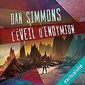 L'éveil d'Endymion (Hypérion 4) | Livre audio Auteur(s) : Dan Simmons Narrateur(s) : Matthieu Dahan