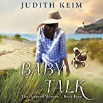 Baby Talk: The Hartwell Women, Book 4 | Judith Keim