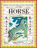 The Chinese Horoscopes Library: Horse