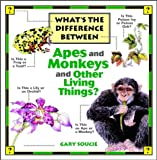 img - for What's the Difference Between...Apes and Monkeys and Other Living Things? book / textbook / text book