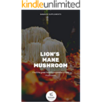 The Story of The Lion's Mane Mushroom & Recipe Book (English Edition)