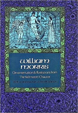 william morris ornamentation and illustrations from the kelmscott chaucer dover pictorial archives