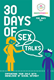 30 Days of Sex Talks for Ages 12+: Empowering Your Child with Knowledge of Sexual Intimacy