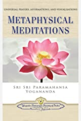 Metaphysical Meditations: Universal Prayers, Affirmations, and Visualizations Kindle Edition