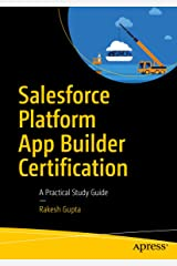 Salesforce Platform App Builder Certification: A Practical Study Guide Kindle Edition