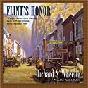 Flint's Honor: The Sam Flint Series, Book 3 Audiobook by Richard S. Wheeler Narrated by Patrick Cullen